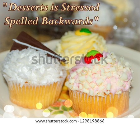 """Picture quote: """"Desserts is Stressed Spelled Backwards"""" With a picture of delicious cupcakes and round lights bokeh Typography photography"""