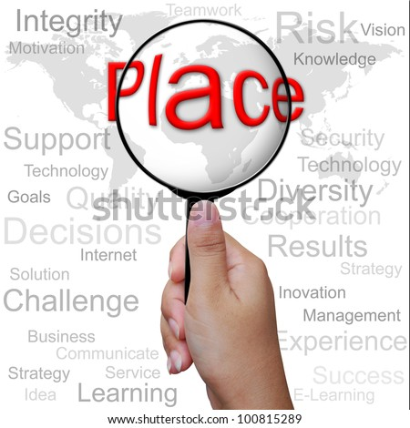 Place, word in Magnifying glass ,business background