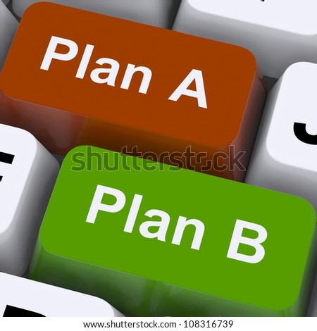 Plan A or B Choice Showing Strategy Or Change