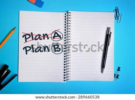Plan A Plan B word on notebook