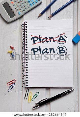 Plan A Plan B word on notebook page