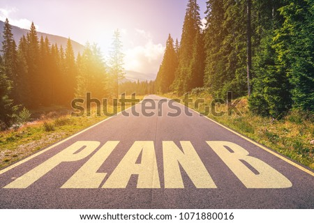 Plan B text written on road in the mountains