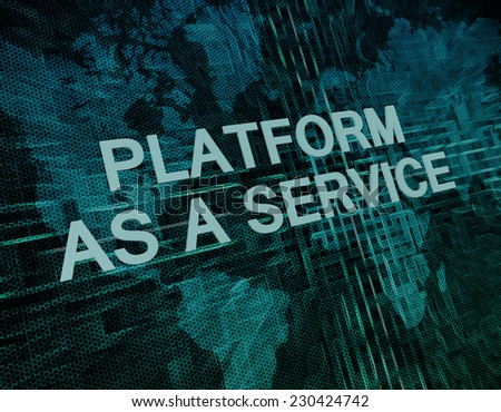 Platform as a Service text concept on green digital world map background  stock photo