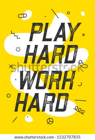Play Hard Work Hard. Banner with text play hard work hard for emotion, inspiration and motivation. Geometric memphis design for business. Poster in trendy style background. Illustration