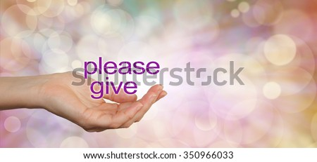 Please give charity campaign banner - wide banner with a woman\'s cupped hand in a needy gesture with the words Please Give floating above on a warm colored bokeh background and copy space on right