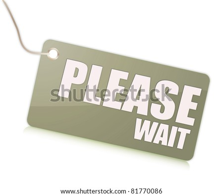 Please wait