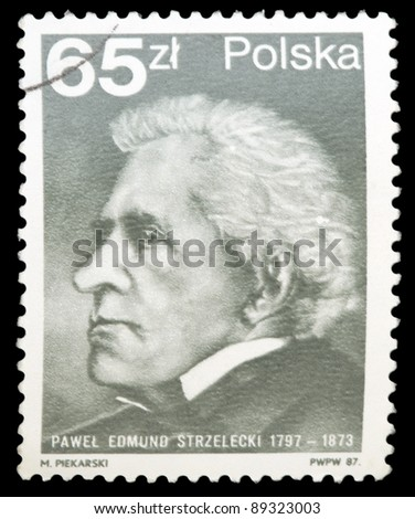 POLAND - CIRCA 1987: A stamp printed in Poland shows the Sir Paul Edmund de Strzelecki (1797-1873), circa 1987