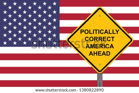 Politically Correct America Caution Sign Flag Background