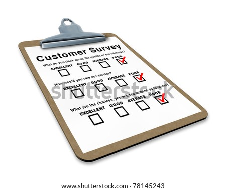 Poor customer survey on a clipboard representing terrible service questionnaire with blank feedback form for quality control
