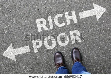 Poor rich poverty finances financial success successful money business concept finance #656953417