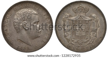 Portugal Portuguese silver coin 1000 one thousand reis 1899, head of King Carlos I right, coat of arms, shield in front of crowned mantle, denomination below,