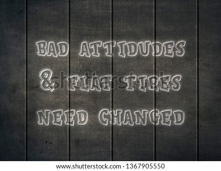 Positive attitude believe optimism success bad letterpress attitudes leadership flat tires change everything good day negative manners happy happiness thinking