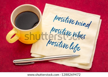 positive mind,  positive vibes, positive life - motivational handwriting on a napkin with a cup of coffee #1288269472