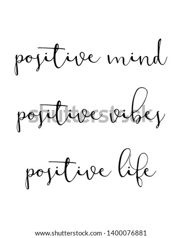 Positive mind positive vibes positive life print. typography poster. Typography poster in black and white. Motivation and inspiration quote. Black inspirational quote isolated on the white background.