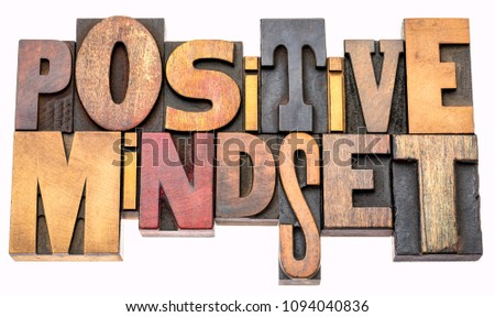 positive mindset - isolated word abstract in vintage letterpress wood type blocks, mixed fonts #1094040836