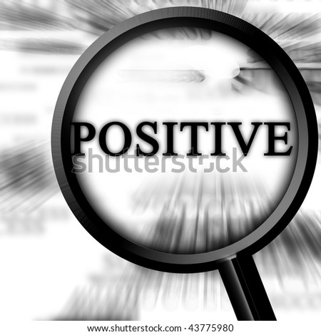 positive on a white background with a magnifier