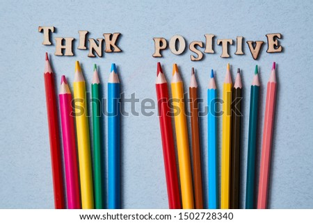 Positive thinking, Happy and optimistic attitude Concept. Colored pencils and the words think positive #1502728340