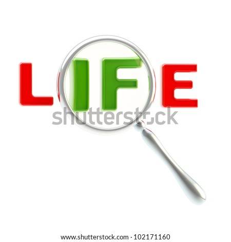 "Possibilities conception: the word ""life"" under the magnifier isolated on white"