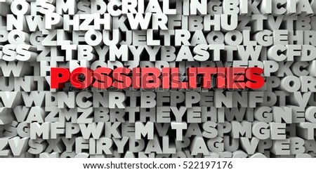 POSSIBILITIES -  Red text on typography background - 3D rendered royalty free stock image. This image can be used for an online website banner ad or a print postcard.