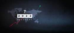 Post Covid-19 and Post Pandemic Global Economic Recovery Delay. Positive Outlook for World Economy in 2022. Block letters, world map and financial chart on black background.