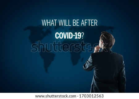 Post-covid-19 era contemplation of investor concept. New phase and opportunity for humankind, individual persons and business after end of covid-19 pandemic. What will be after Covid-19?