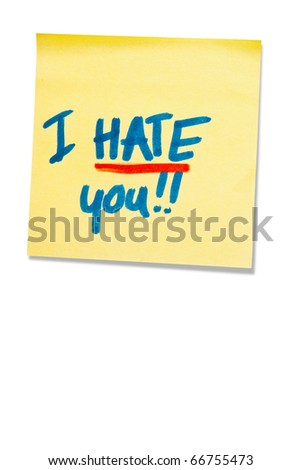 post-it note with handprinted i hate you isolated with shadow