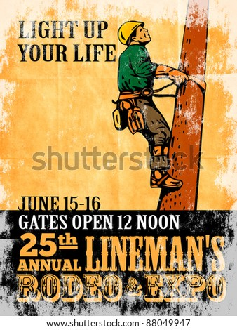 poster illustration of  power lineman electrician repairman worker climbing electric utility pole viewed from a side with words international lineman rodeo grunge style