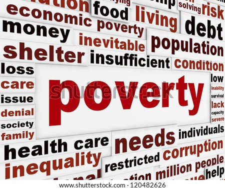 Poverty warning message concept. Most common global problem poster design - stock photo
