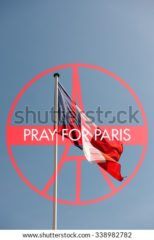 Pray for Paris sign with France National Flag - France symbol significant death toll feared in Paris terror attacks