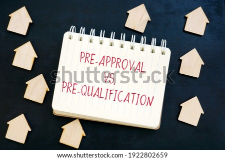 Pre-Approval vs Pre-Qualification mortgage words and small homes. Photo stock ©