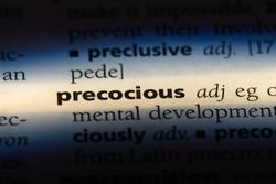 precocious word in a dictionary. precocious concept.