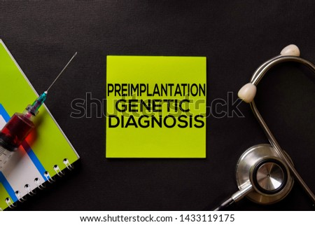 Preimplantation Genetic Diagnosis on top view black table with blood sample and Healthcare/medical concept. #1433119175