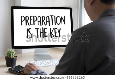 PREPARATION IS THE KEY plan BE PREPARED concept just prepare to perform #666338263