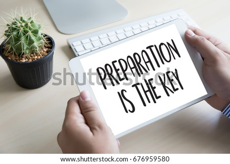 PREPARATION IS THE KEY plan BE PREPARED concept just prepare to perform #676959580