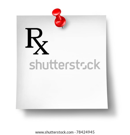 Prescription office note isolated on a white background representing a doctor's medicine remedy given to a pharmacist.