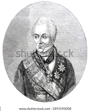 Prince Klemens von Metternich, was an Austrian diplomat who was at the center of European affairs for three decades as the Austrian Empire's foreign minister from 1809 and Chancellor from 1821. Stock fotó ©