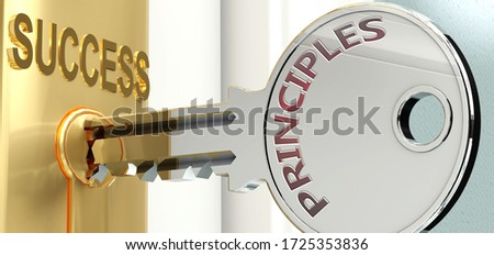 Principles and success - pictured as word Principles on a key, to symbolize that Principles helps achieving success and prosperity in life and business, 3d illustration Сток-фото ©