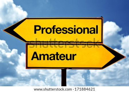 Professional versus amateur opposite direction signs.