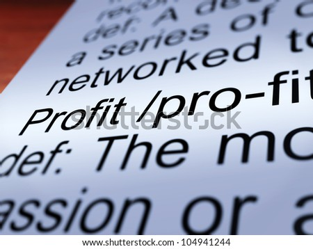 Profit Definition Closeup Shows Income Earned From Business