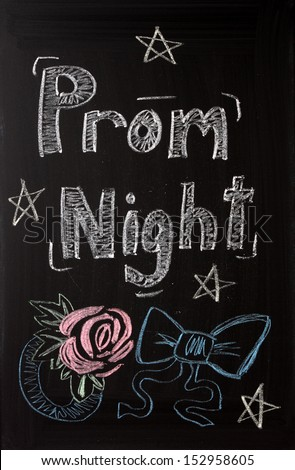 Prom Night announcement sign on a blackboard with a chalk representation of a rose flower wrist corsage and a  bow tie with party stars.