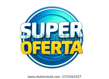 promotional seal super offer with background. brazil illustration with text for retail campaigns in portuguese - 3D