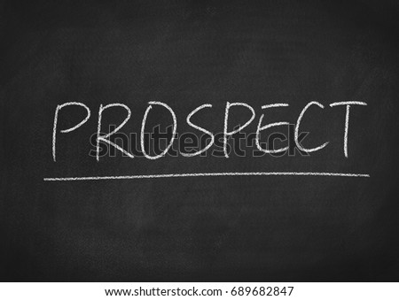 Prospect Concept Word On A Chalkboard Background