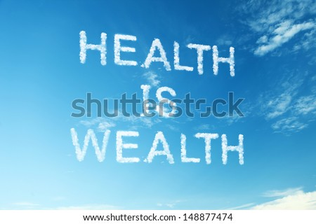 "Proverb ""Health is wealth"""