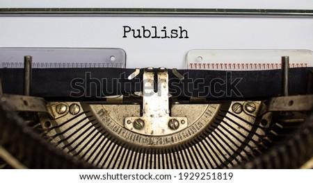 Publish symbol. The word 'publish' typed on retro typewriter. Business, publish concept. Beautiful background. Photo stock ©