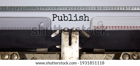 Publish symbol. The word 'publish' typed on retro typewriter. Business, publish concept. Beautiful background. Сток-фото ©