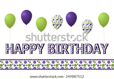 "Purple, green and polka dotted dimensional ""Happy Birthday""  and 7 balloons tied to the letters. Suitable size for birthday greeting."