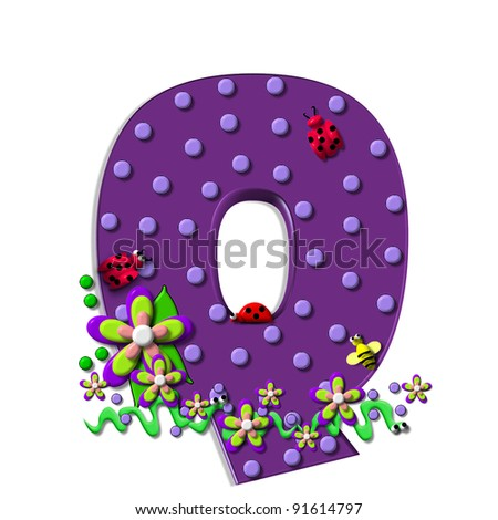 """Q, in the alphabet set """"Buzzing Garden"""", is decorated with three dimensional polka dots and a three layer flower.  Purple letters are decorated with lady bugs, snakes and bees."""