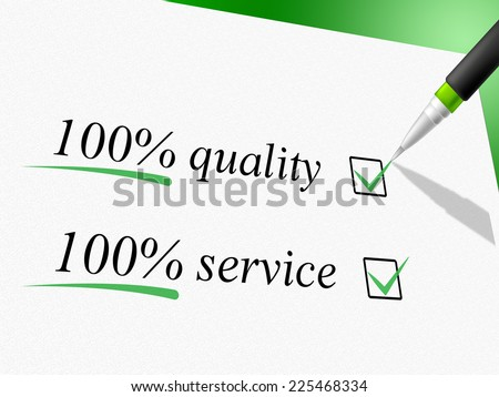Quality And Service Indicating Hundred Percent And Approve