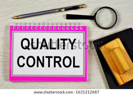 Quality control. Analysis of ensuring compliance with the characteristics and reliability of goods and services. Checking the qualifications of employees.
