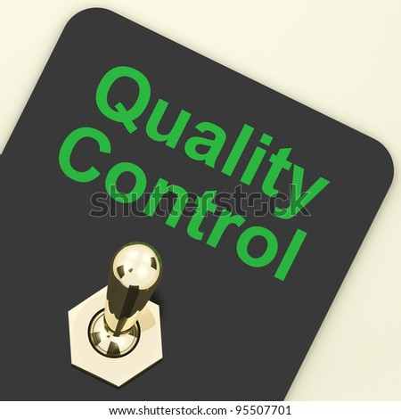 Quality Control Switch On Showing Satisfaction And Perfection